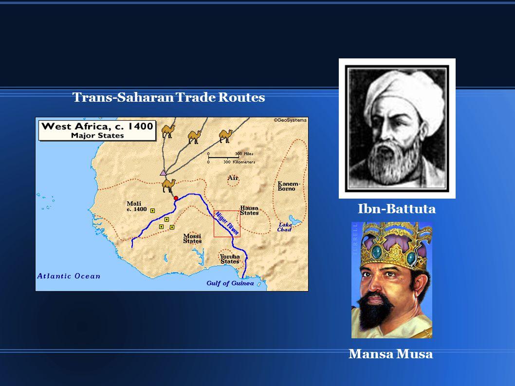 Trans-Saharan Trade Routes Ibn-Battuta Mansa Musa