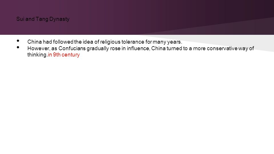 Sui and Tang Dynasty China had followed the idea of religious tolerance for many years.