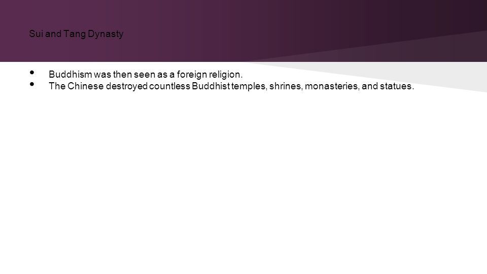 Sui and Tang Dynasty Buddhism was then seen as a foreign religion.
