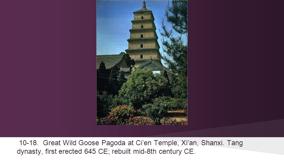 10-18. Great Wild Goose Pagoda at Ci'en Temple, Xi'an, Shanxi.