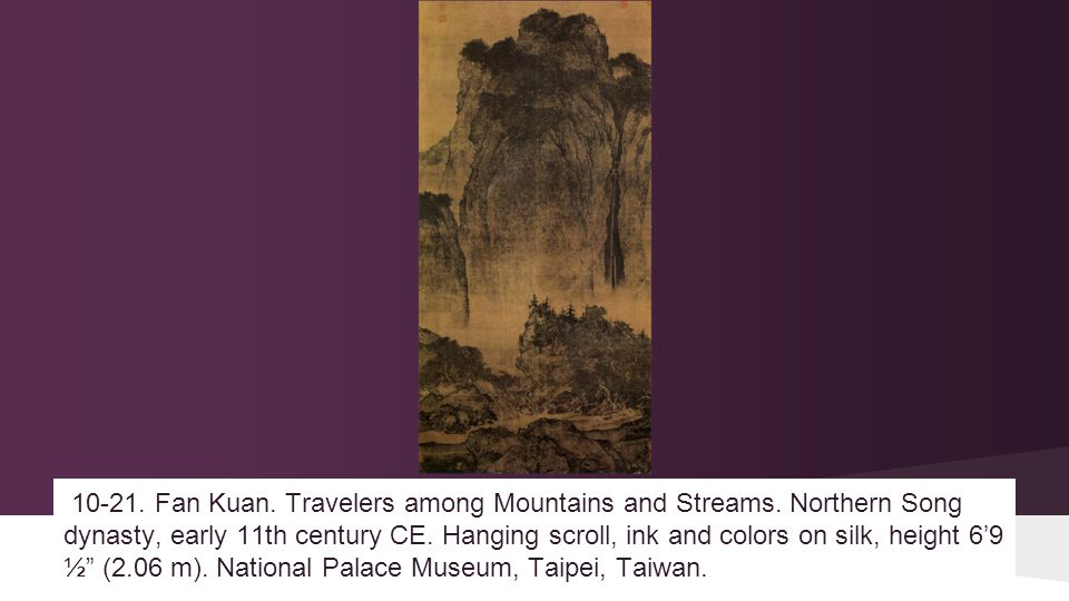 10-21. Fan Kuan. Travelers among Mountains and Streams.