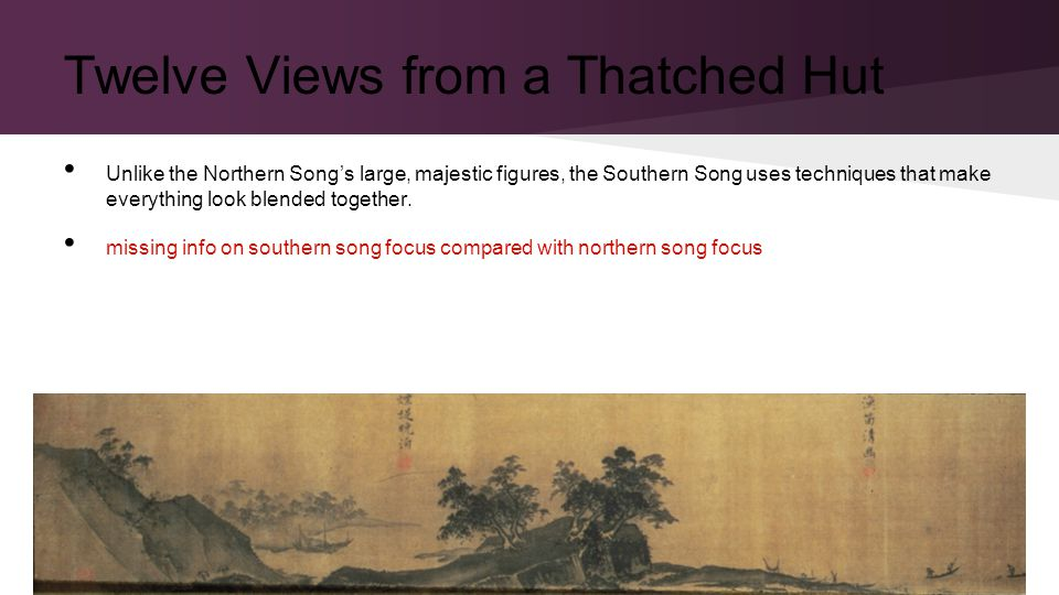 Unlike the Northern Song's large, majestic figures, the Southern Song uses techniques that make everything look blended together.