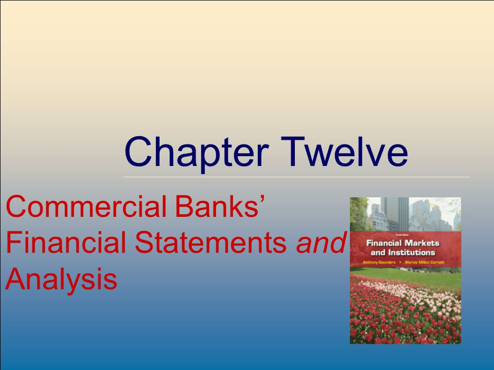 ©2009 The McGraw-Hill Companies, All Rights Reserved 8-1 McGraw-Hill/Irwin Chapter Twelve Commercial Banks' Financial Statements and Analysis