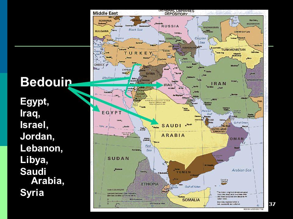 37 Bedouin Egypt, Iraq, Israel, Jordan, Lebanon, Libya, Saudi Arabia, Syria