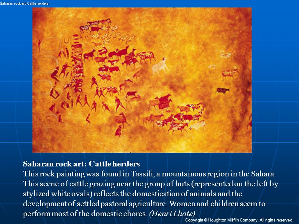 Saharan rock art: Cattle herders This rock painting was found in Tassili, a mountainous region in the Sahara. This scene of cattle grazing near the gr