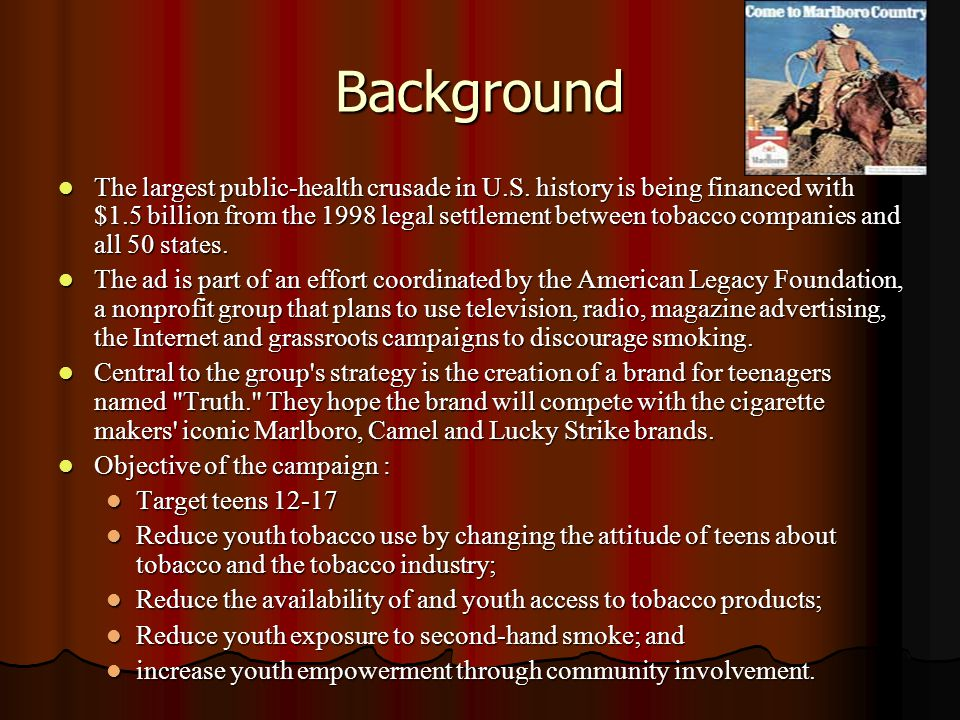 Attracting/ Retention/Behavior The Truth Campaign attracts those who have been exposed to smoking.