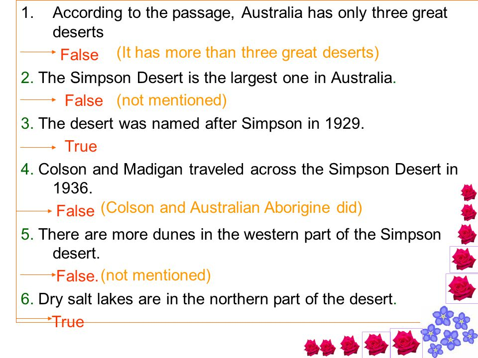 1.According to the passage, Australia has only three great deserts False 2.