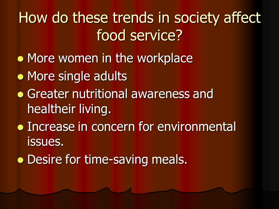 How do these trends in society affect food service.