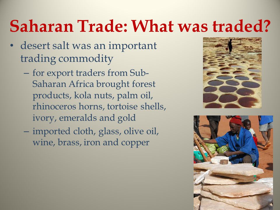 Saharan Trade: What was traded.