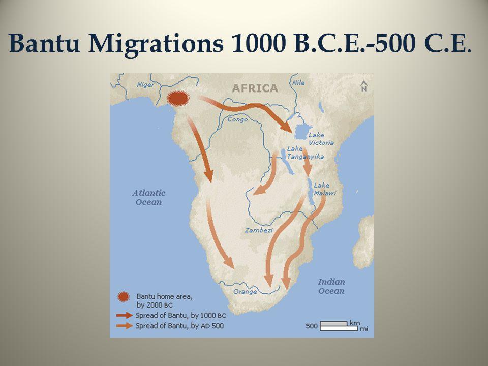 Bantu Migrations 1000 B.C.E.-500 C.E.