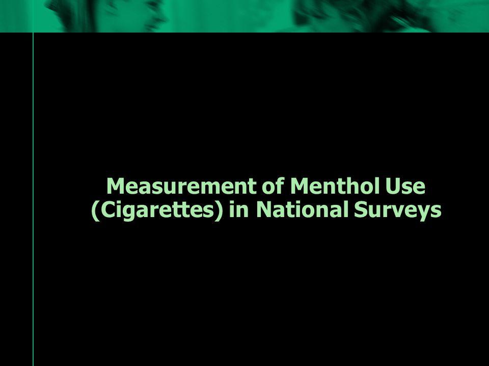 Measurement of Menthol Use (Cigarettes) in National Surveys