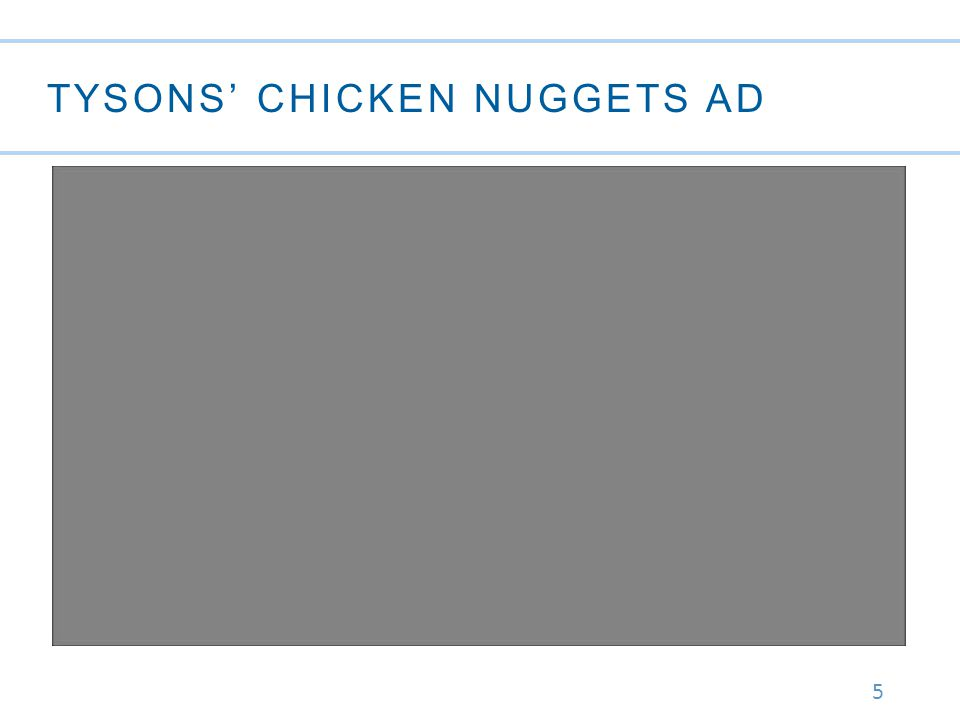 5 TYSONS' CHICKEN NUGGETS AD