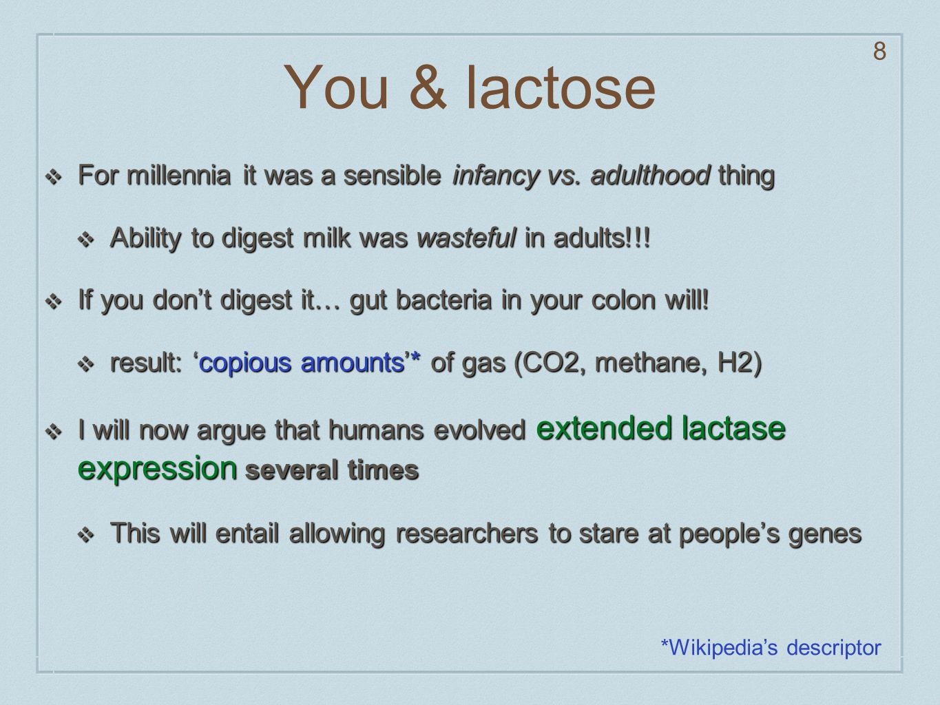 Summary: lactose in humans 9 ❖ Heard of 'lactose intolerance'.