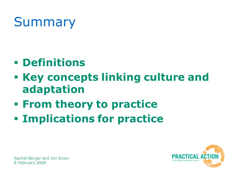 Rachel Berger and Jon Ensor 8 February 2008 Summary  Definitions  Key concepts linking culture and adaptation  From theory to practice  Implications for practice