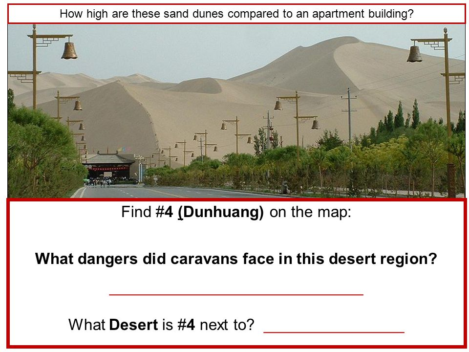 Find #4 (Dunhuang) on the map: What dangers did caravans face in this desert region.