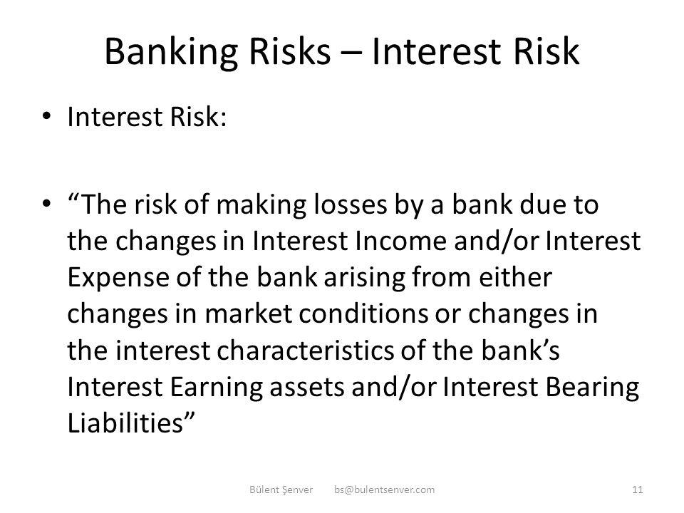 Banking Risks - Liquidity Risks Liquidity Risks: 1. Funding Risk 2. Time Risk 3. Call Risk Bülent Şenver bs@bulentsenver.com10