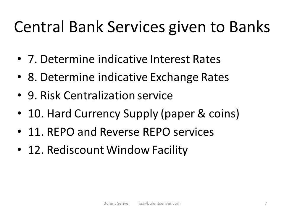 Central Bank Services given to Banks 1. Current Account service 2. Deposit Reserve Account service 3. Cheque Clearing House service 4. Interbank Marke