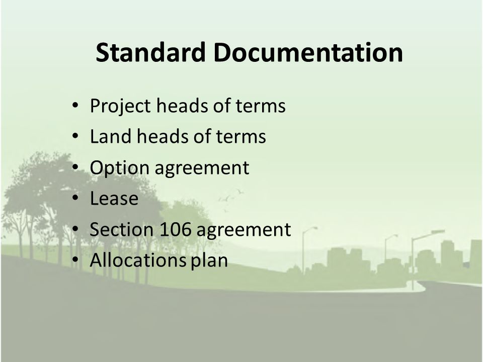 Standard Documentation Project heads of terms Land heads of terms Option agreement Lease Section 106 agreement Allocations plan