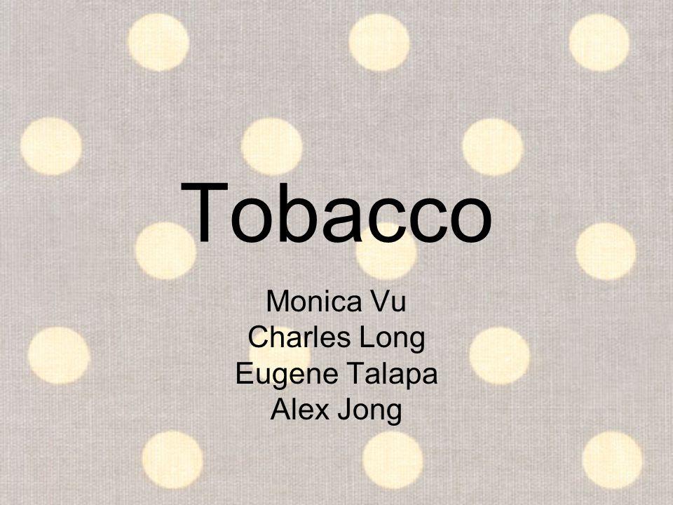 Tobacco Monica Vu Charles Long Eugene Talapa Alex Jong