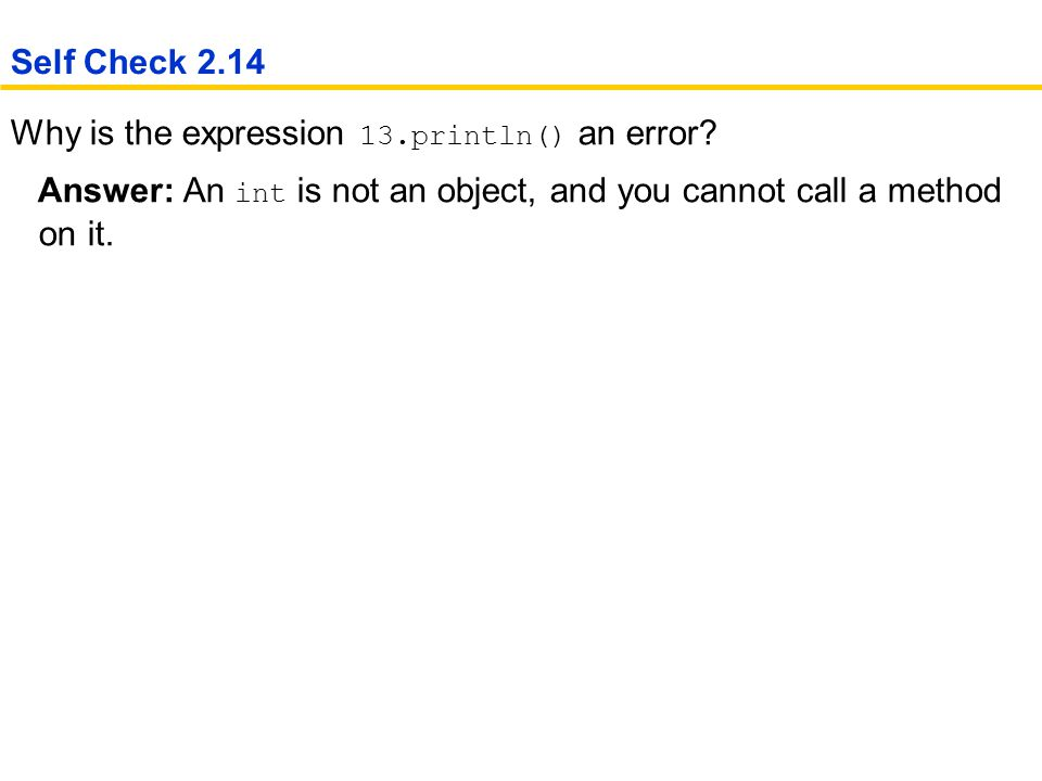 Why is the expression 13.println() an error.