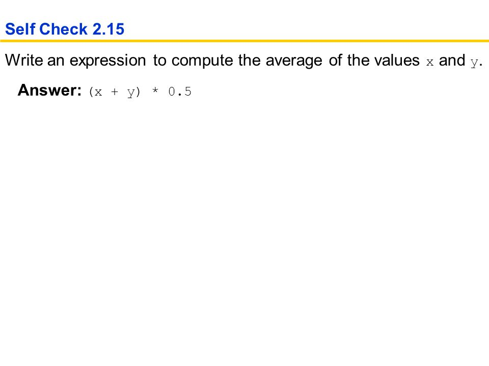 Write an expression to compute the average of the values x and y.