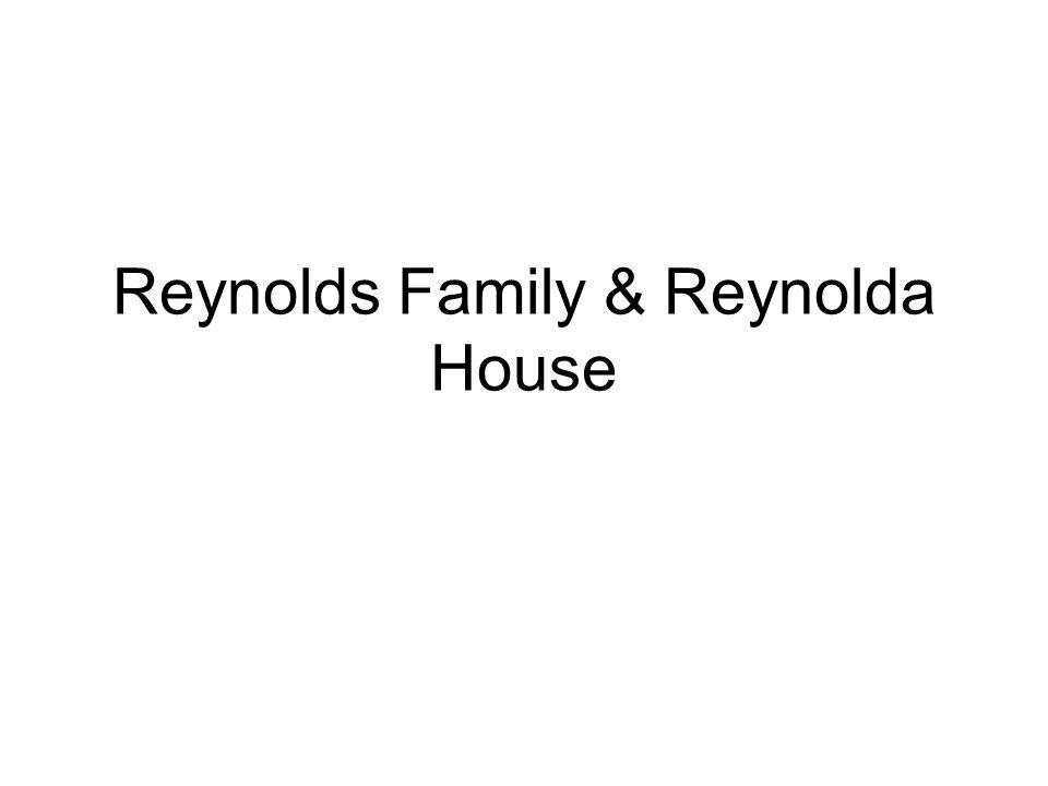 Dick –Donated land for Reynolds Park Nancy Susan Reynolds Bagley Verney –deeded Virginia Tech 710 acres of Rock Spring Plantation.