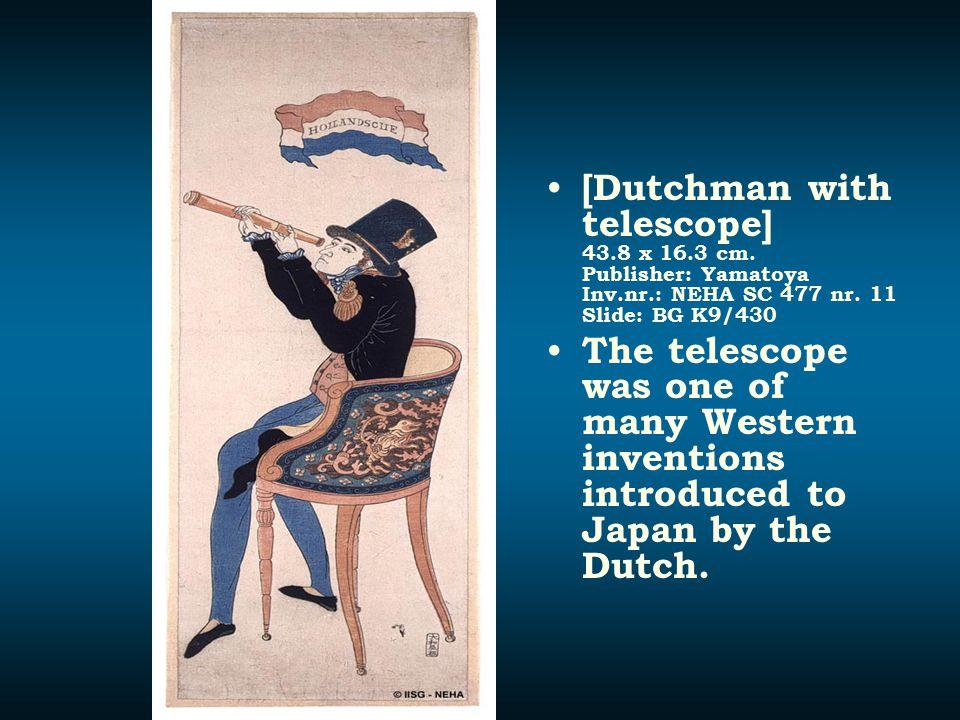 [Dutchman with telescope] 43.8 x 16.3 cm. Publisher: Yamatoya Inv.nr.: NEHA SC 477 nr. 11 Slide: BG K9/430 The telescope was one of many Western inven
