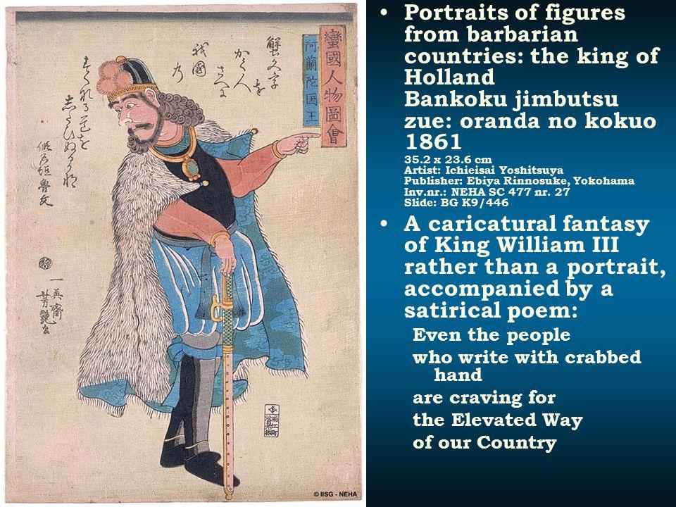 Portraits of figures from barbarian countries: the king of Holland Bankoku jimbutsu zue: oranda no kokuo 1861 35.2 x 23.6 cm Artist: Ichieisai Yoshits