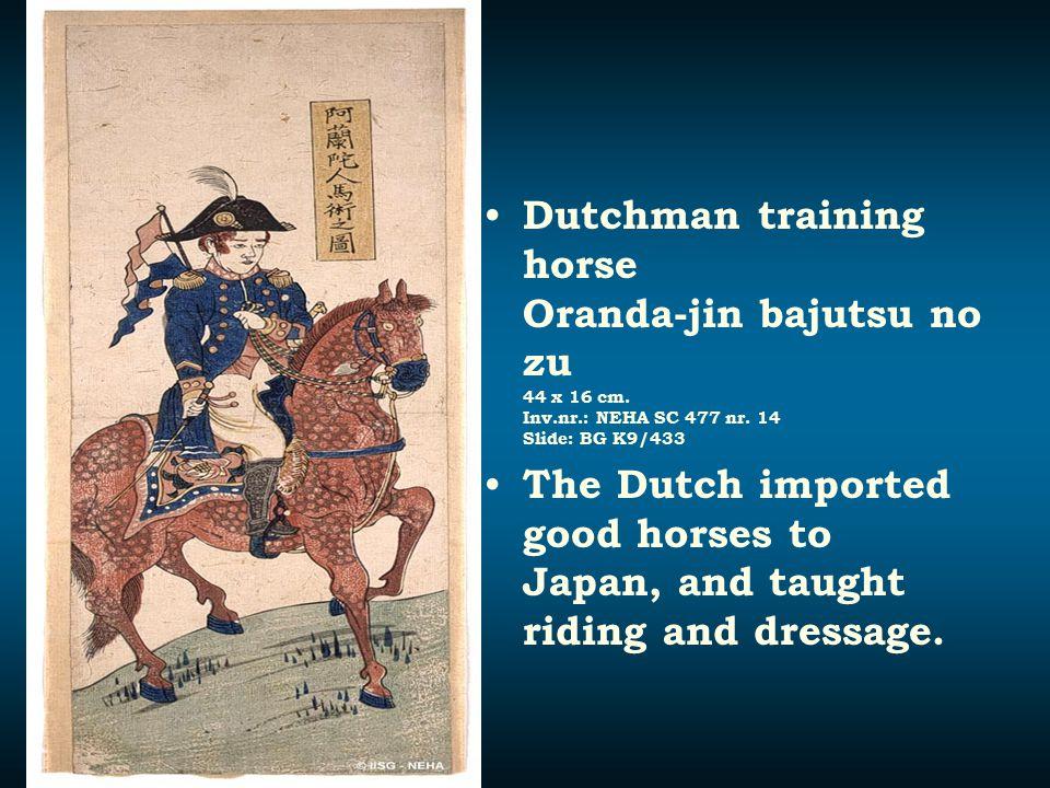Dutchman training horse Oranda-jin bajutsu no zu 44 x 16 cm. Inv.nr.: NEHA SC 477 nr. 14 Slide: BG K9/433 The Dutch imported good horses to Japan, and