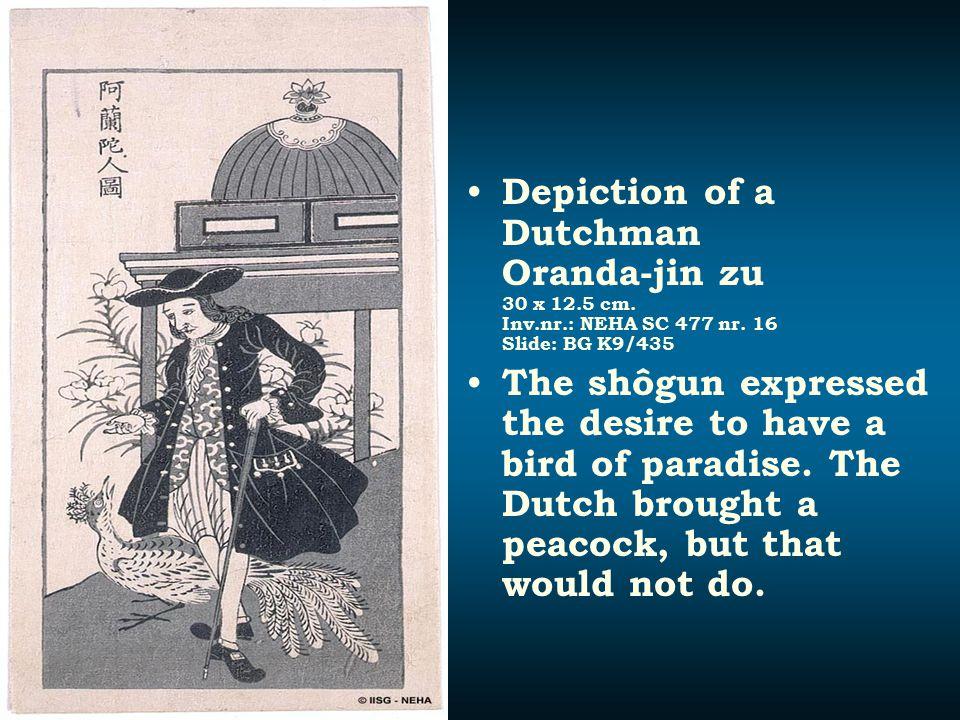 Depiction of a Dutchman Oranda-jin zu 30 x 12.5 cm. Inv.nr.: NEHA SC 477 nr. 16 Slide: BG K9/435 The shôgun expressed the desire to have a bird of par