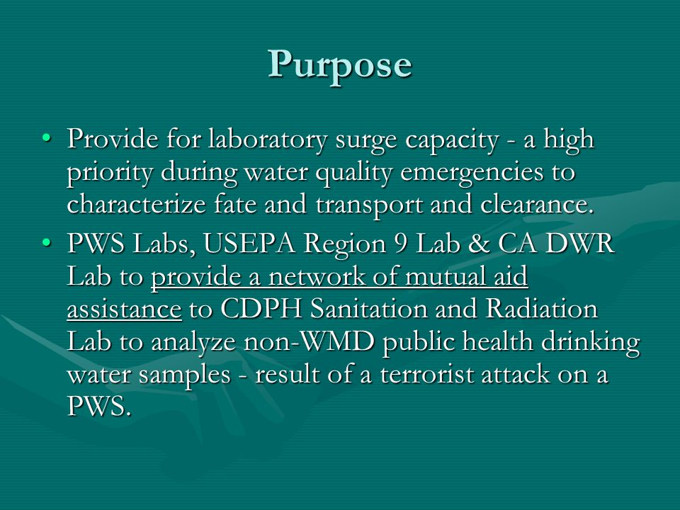 Purpose Provide for laboratory surge capacity - a high priority during water quality emergencies to characterize fate and transport and clearance.Provide for laboratory surge capacity - a high priority during water quality emergencies to characterize fate and transport and clearance.