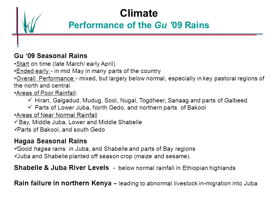 Gu '09 Seasonal Rains Start on time (late March/ early April) Ended early - in mid May in many parts of the country Overall Performance - mixed, but l