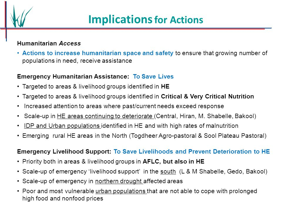 Implications for Actions Humanitarian Access Actions to increase humanitarian space and safety to ensure that growing number of populations in need, r