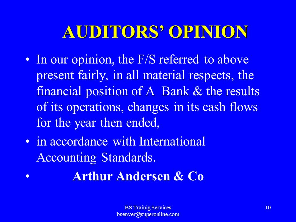 BS Trainig Services bsenver@superonline.com 9 HOW IS THE F/S AUDITED .