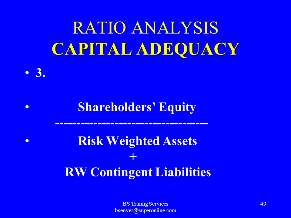 BS Trainig Services bsenver@superonline.com 48 CAPITAL ADEQUACY RATIO ANALYSIS CAPITAL ADEQUACY 2. Shareholders' Equity ------------------------------