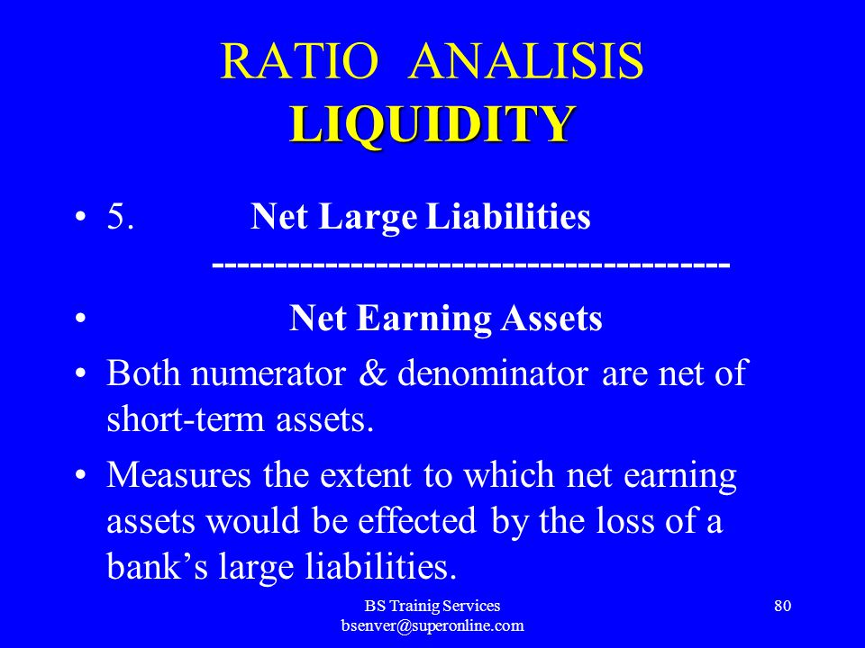 BS Trainig Services bsenver@superonline.com 79 LIQUIDITY RATIO ANALISIS LIQUIDITY 4. Assets Due for the Period ---------------------------------------