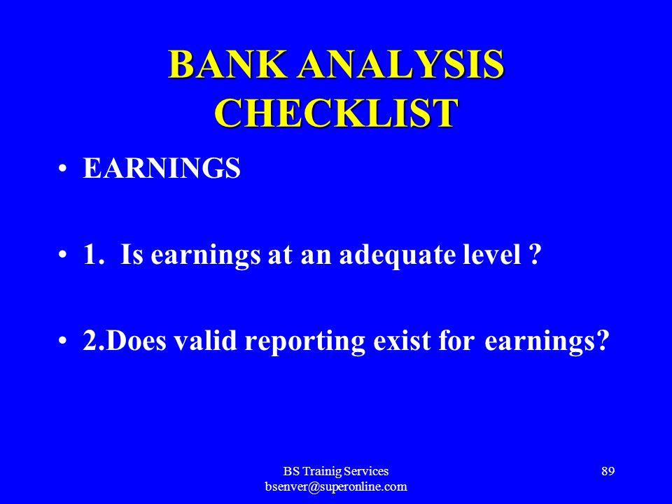 BS Trainig Services bsenver@superonline.com 88 BANK ANALYSIS CHECKLIST