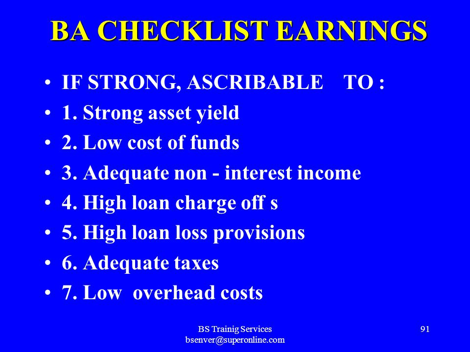 BS Trainig Services bsenver@superonline.com 90 BA CHECKLIST EARNINGS IF POOR, ASCRIBABLE TO : 1.