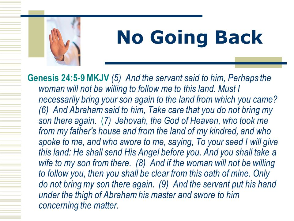 Waiting For God's Choice  The success of the mission was not as important as obeying God's will  God would 'send His angel before you'  Abraham was confident of guidance but also prepared to wait for the right one  Destiny cannot be rushed