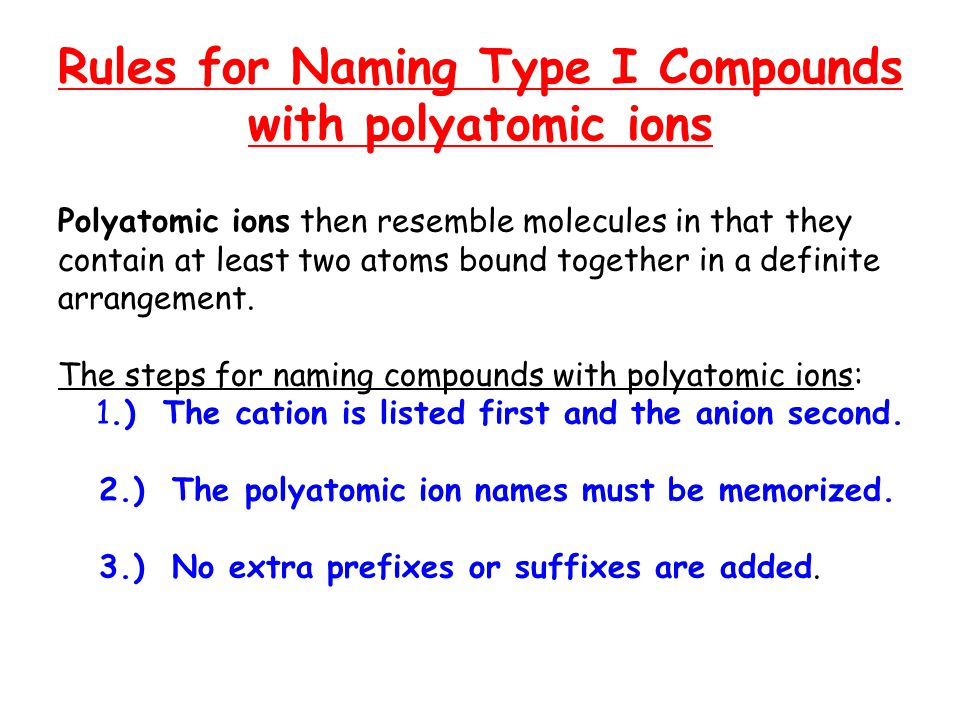 Polyatomic ions then resemble molecules in that they contain at least two atoms bound together in a definite arrangement.