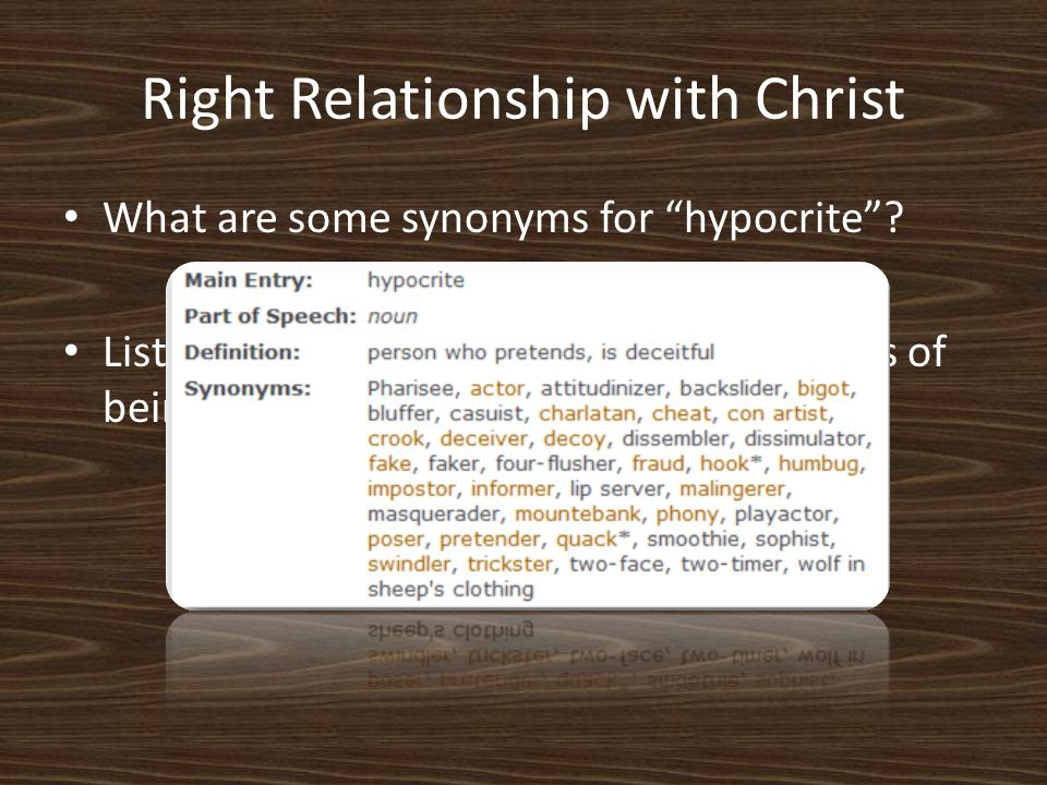 Right Relationship with Christ What are some synonyms for hypocrite .