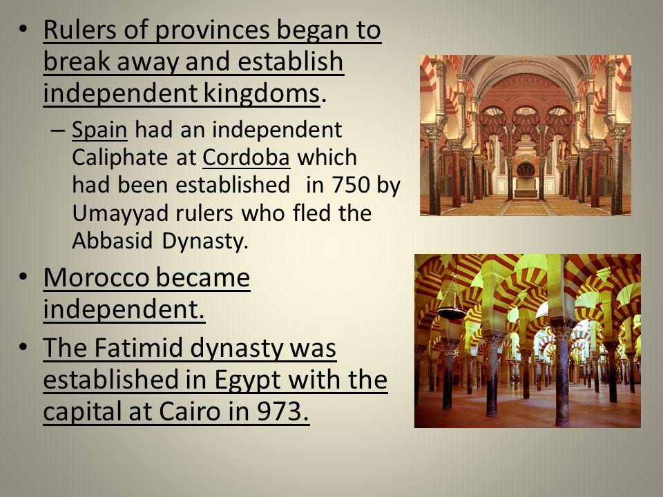 Rulers of provinces began to break away and establish independent kingdoms.