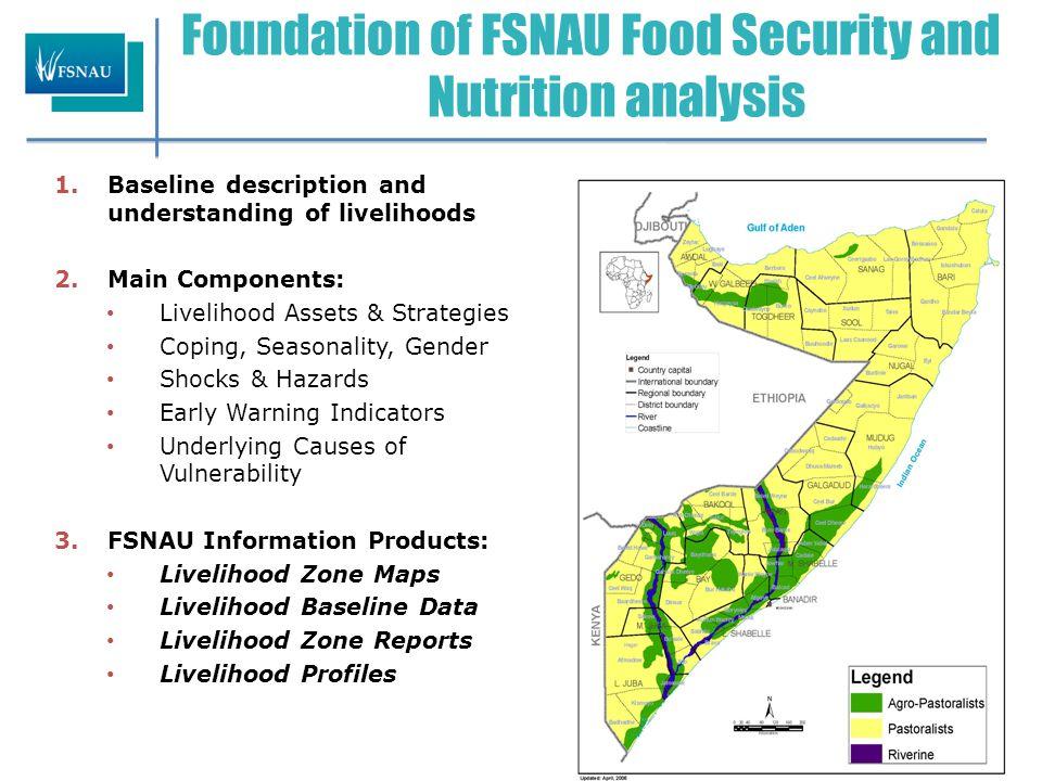 Somali Livelihood Systems/Zones  A total of 33 rural livelihood zones : o Riverine (5); o Agropastoral (14); o Pastoral (14)  Total area under rural LZs: 634sq.km o Pastoral (74%); o Agropastoral (24%); o Riverine (2%)  Total rural population: 4.5mln people o Pastoral (48%); o Agropastoral (43%); o Riverine (9%)  Major concentrations of LZ populations: o Pastoral - North and Central (70%); o Agropastoral - South (88% ); o Riverine - South (100%)