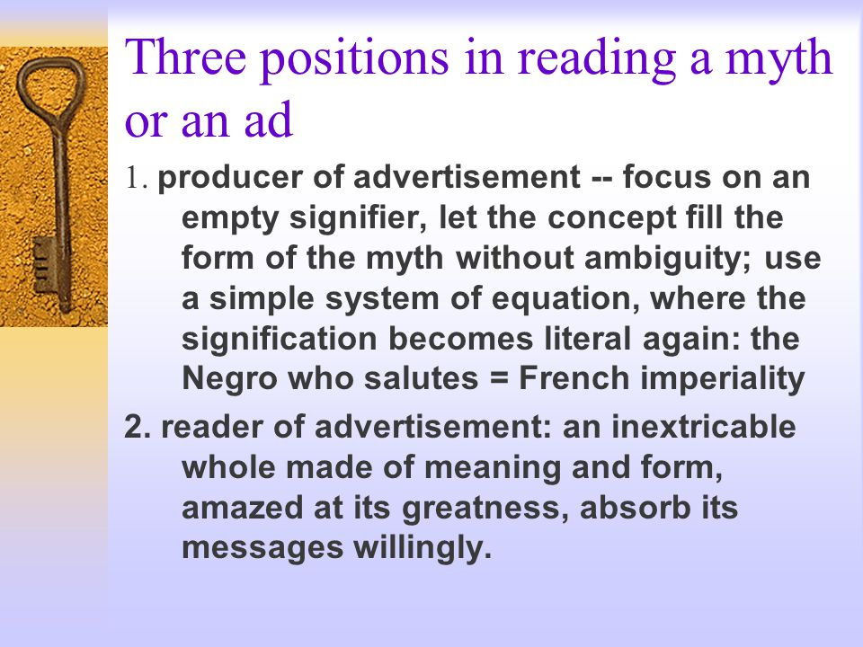Three positions in reading a myth or an ad 1.