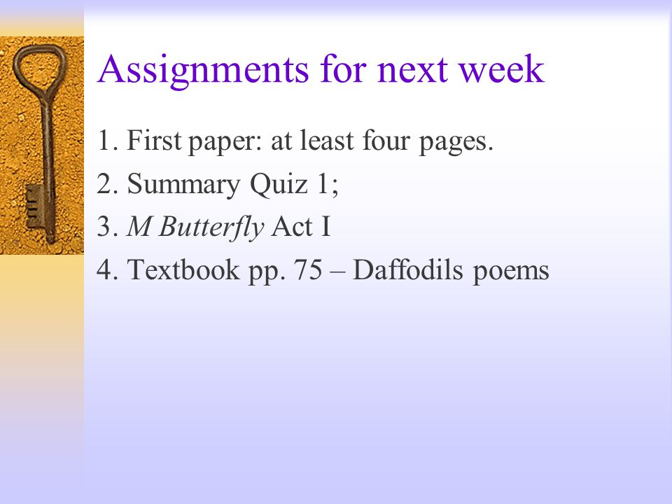 Assignments for next week 1. First paper: at least four pages.