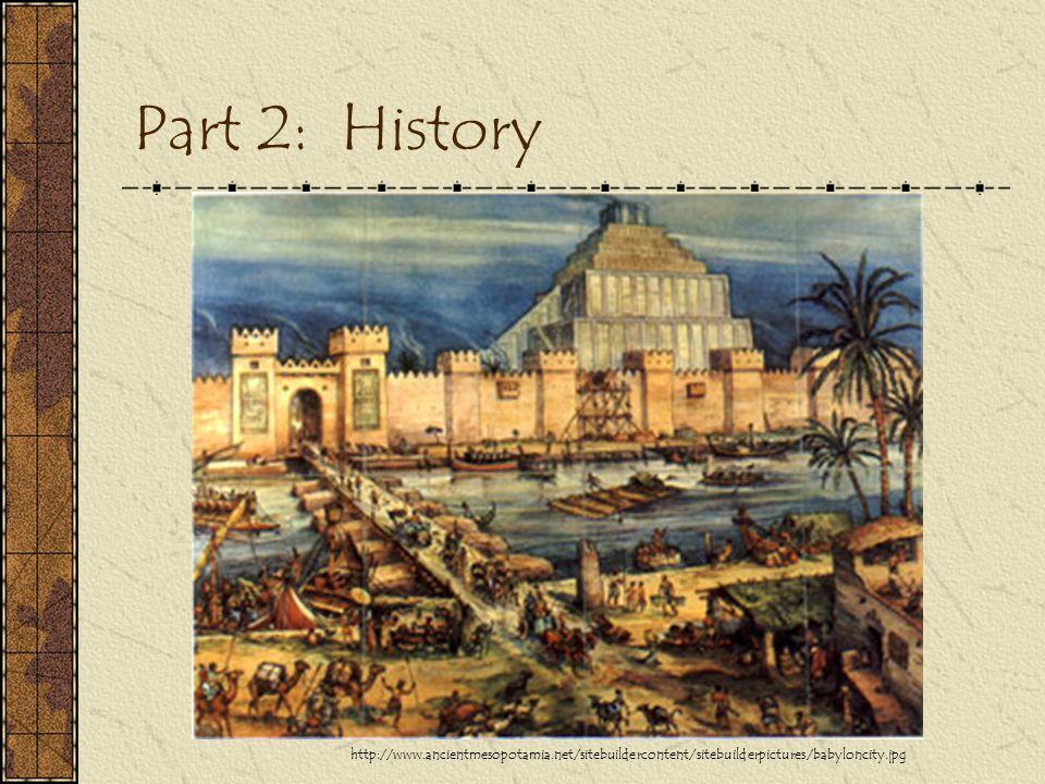 Part 2: History http://www.ancientmesopotamia.net/sitebuildercontent/sitebuilderpictures/babyloncity.jpg