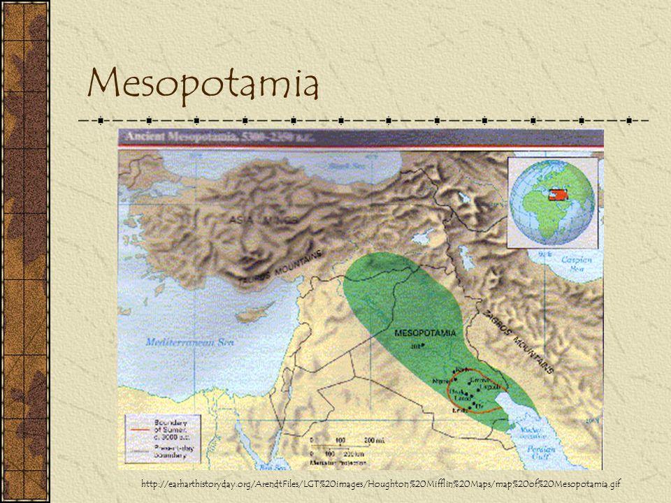 Mesopotamia http://earharthistoryday.org/ArendtFiles/LGT%20images/Houghton%20Mifflin%20Maps/map%20of%20Mesopotamia.gif