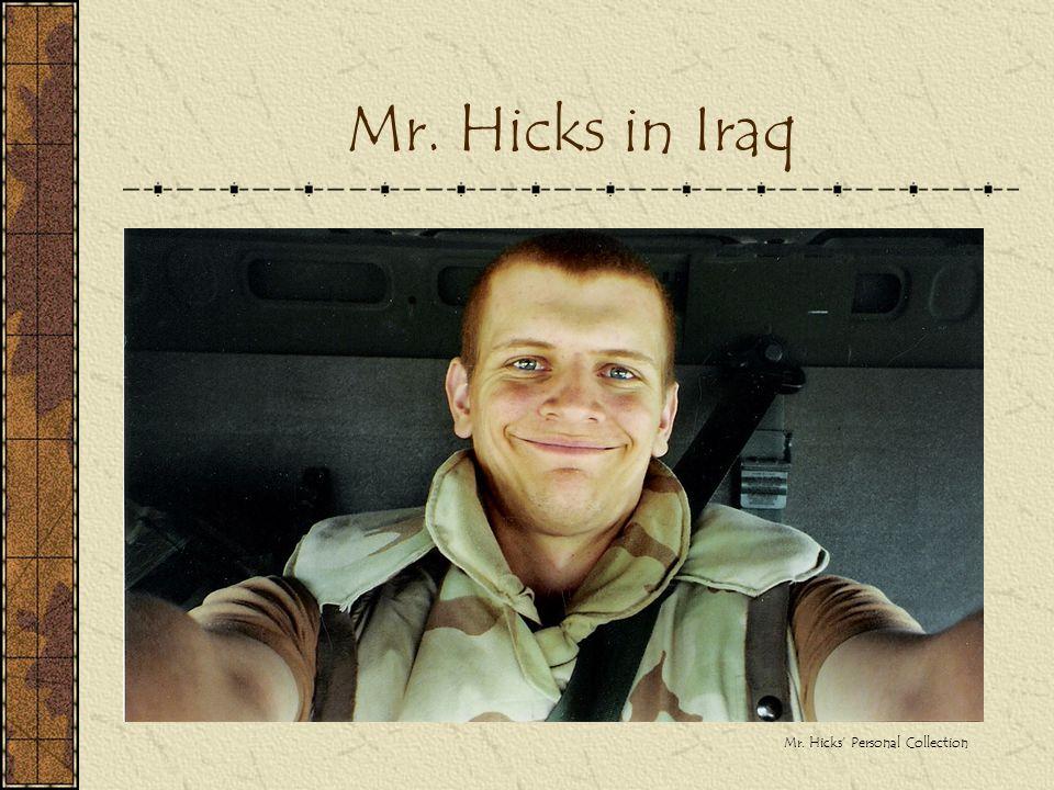 Mr. Hicks in Iraq Mr. Hicks' Personal Collection