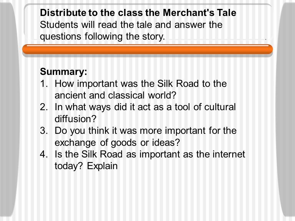 Distribute to the class the Merchant s Tale Students will read the tale and answer the questions following the story.