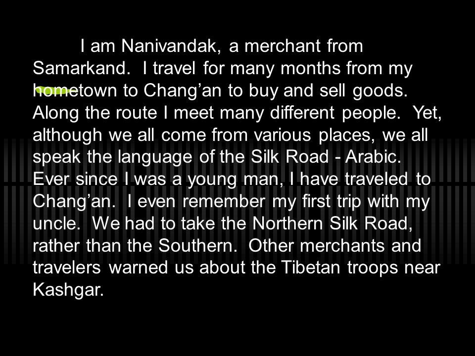 I am Nanivandak, a merchant from Samarkand.